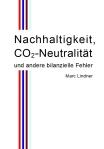 Nachthaltigkeit, CO2-Neutralität und andere bilanzielle Fehler Coverbild